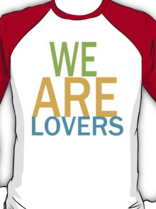 We are lovers T-Shirt
