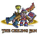The ceiling fan... by NHR CARTOONS .