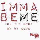 imma be me by KARMA TEES  karma view photography