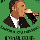Real Presidents Drink Guinness - Obama 2012 (art) by weijiahua