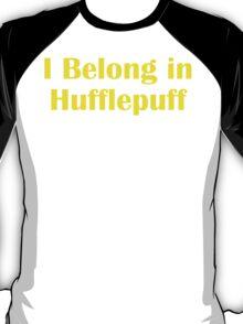 I belong in Hufflepuff T-Shirt
