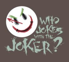 Who Jokes with the Joker? Text by SevenHundred
