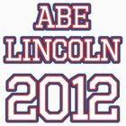 Abe Lincoln 2012 Election by jezkemp