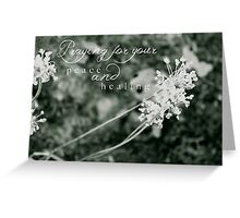 Praying For Your Peace and Healing Greeting Card