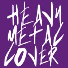 Heavy Metal Lover (White) by unstoppabls