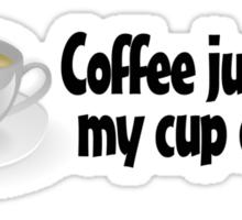 Coffee just isn't my cup of tea Sticker