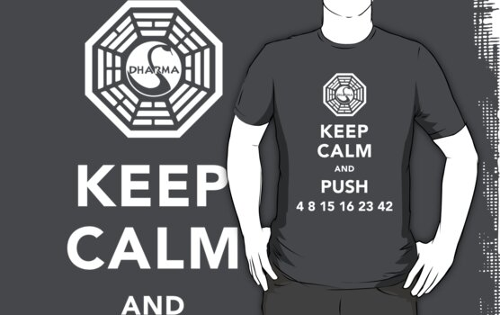 Keep calm and push 4 8 15 16 23 42 by Kiji