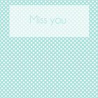 Miss you by netza