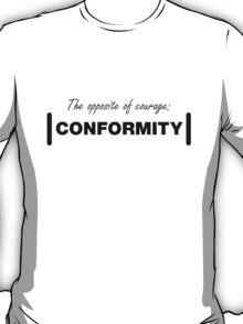 Opposite of Courage - Light T-Shirt