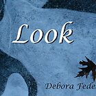 Look by Deb Fedeler