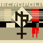 Necropolis Propaganda Poster by AnarchicQ