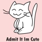 Admit it in Cute by Chealey