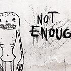 Not Enough! by Stephen Mitchell