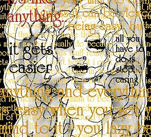 All you have to do is stop caring.. by limerick