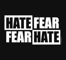 Hate Fear - Dark by LTDesignStudio