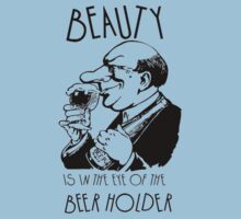 Beauty Is In The Eye Of The Beer Holder by taiche