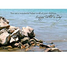 You Are a Wonderful Father to All of Your Children Photographic Print