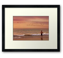 You Will Always Be Her Dad Framed Print