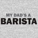 My dad... by Barista