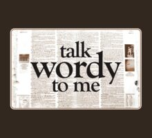 Talk Wordy To Me by LTDesignStudio