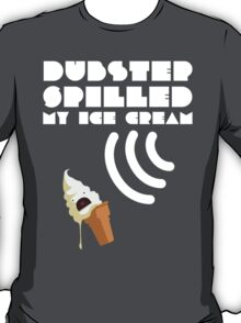 Dubstep Spilled My Icecream - Vanilla T-Shirt