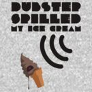 Dubstep Spilled My Icecream - Chocolate by DinobotTees