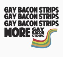 """More Gay Bacon Strips"" T-Shirt"