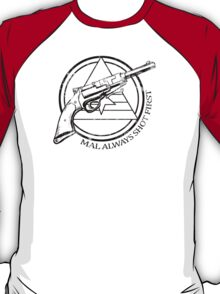 Mal always shot first line version T-Shirt