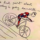 the best part about cycling is going downhill by Albert