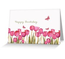 happy birthday, tulips and butteflies,  Greeting Card