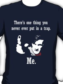 Never Put him in a Trap T-Shirt
