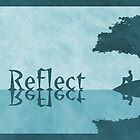 Just Reflect by Hannah Joy Patterson