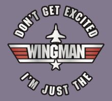 Don't Get Excited, I'm Just the Wingman by TGIGreeny