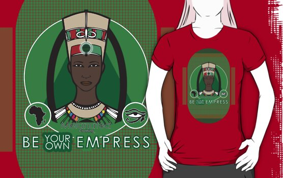BE YOUR OWN EMPRESS by Melanated