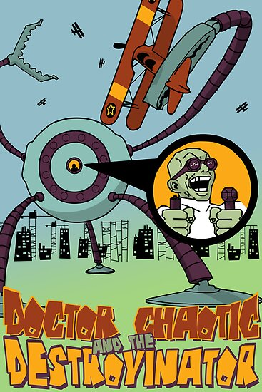 Doctor Chaotic and the Destroyinator by Purplecactus