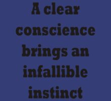 A clear conscience brings an infallible instinct by TLaw
