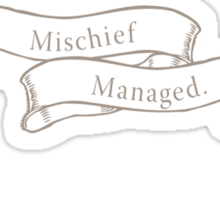 Mischief Managed Sticker