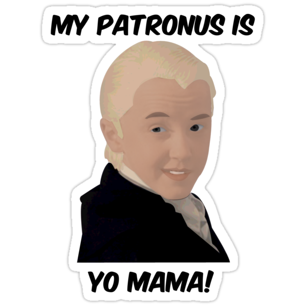 Malfoy - My Patronus Is Yo Mama by lukeshirt