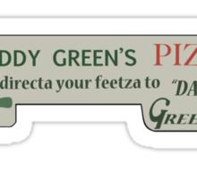 Daddy Green's Pizza! Sticker