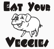 Eat Your Veggies by veganese