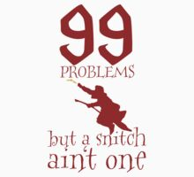 99 Problems But a Snitch Ain't One Kids Clothes