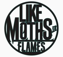 "Like Moths to Flames ""logo"" (unofficial merch) by t0rn4d00"