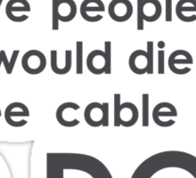 Free cable for life (Grey letters) Sticker