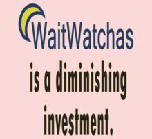 WaitWatchers - A Diminishing Investment by Darren Stein