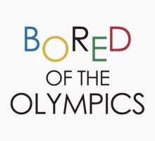 Bored Of The Olympics by jezkemp