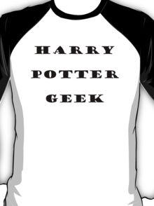 Harry Potter Geek  T-Shirt