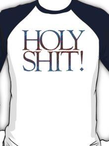 HOLY SHIT! T-Shirt
