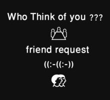 Who Think of you?? Friend request, Shirt by haya1812