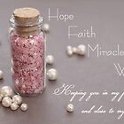 Hope. Faith. Miracle. Wish.  by Tiffany Lopez