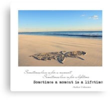 Sometimes a Moment is a Lifetime Canvas Print